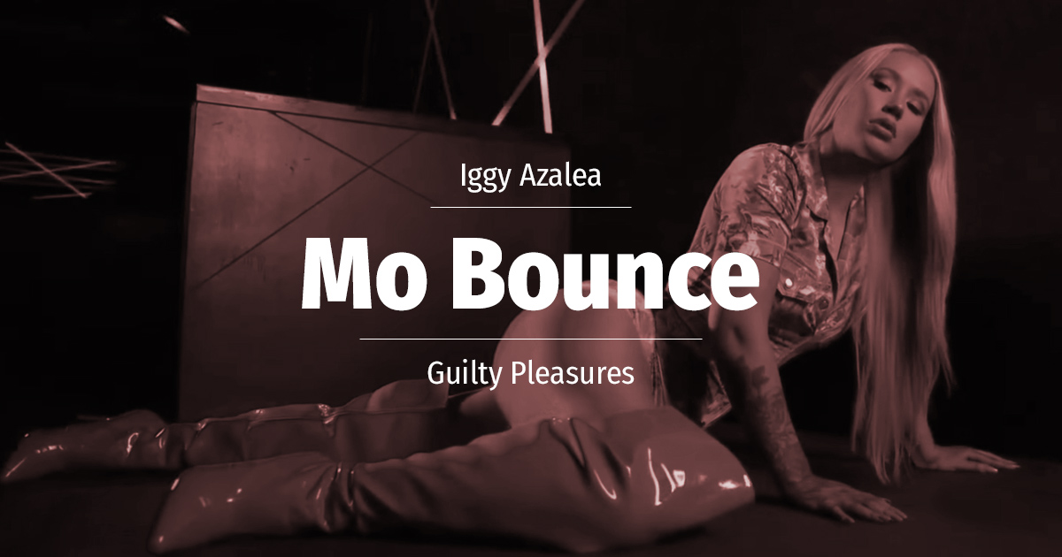 Guilty Pleasures: Mo Bounce