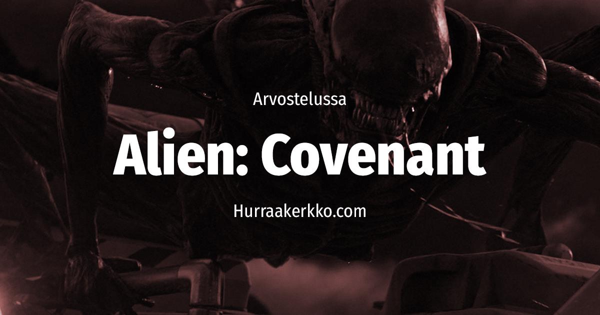 Arvostelussa Alien: Covenant