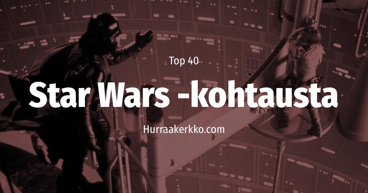 TOP 40 Star Wars -kohtausta