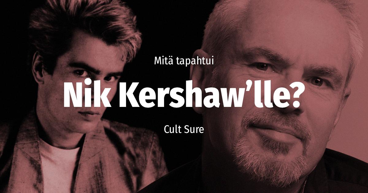 Cult Sure: Mitä tapahtui Nik Kershaw'lle?