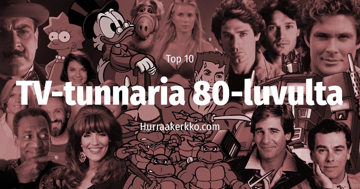TOP 10 TV-tunnaria 1980-luvulta