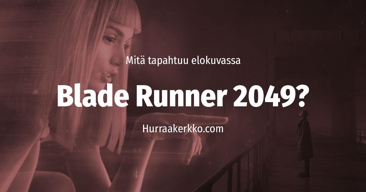 Mitä tapahtuu elokuvassa Blade Runner 2049?